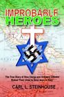 (vg) Improbable Heroes The True Story of How Clergy and Ordinary Citizens