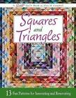 Squares and Triangles: 13 Fun Patterns for Innovating and Renovating by Elsie M. Campbell (Paperback, 2011)