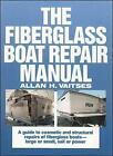 The Fiberglass Boat Repair Manual by Allan H. Vaitses (Hardback, 1988)