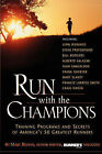 Run with the Champions: Training Programs and Secrets of America's 50 Greatest Runners by Marc Bloom (Paperback, 2001)