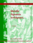 Metallic Pigments in Polymers by Smithers Rapra Technology (Paperback, 1999)