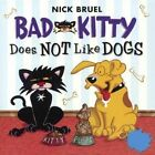 Bad Kitty Does Not Like Dogs by Nick Bruel (Hardback, 2015)