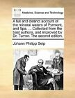 A Full and Distinct Account of the Mineral Waters of Pyrmont, and Spa. ... Collected from the Best Authors, and Improved by Dr. Turner. the Second Edition. by Johann Philipp Seip (Paperback / softback, 2010)