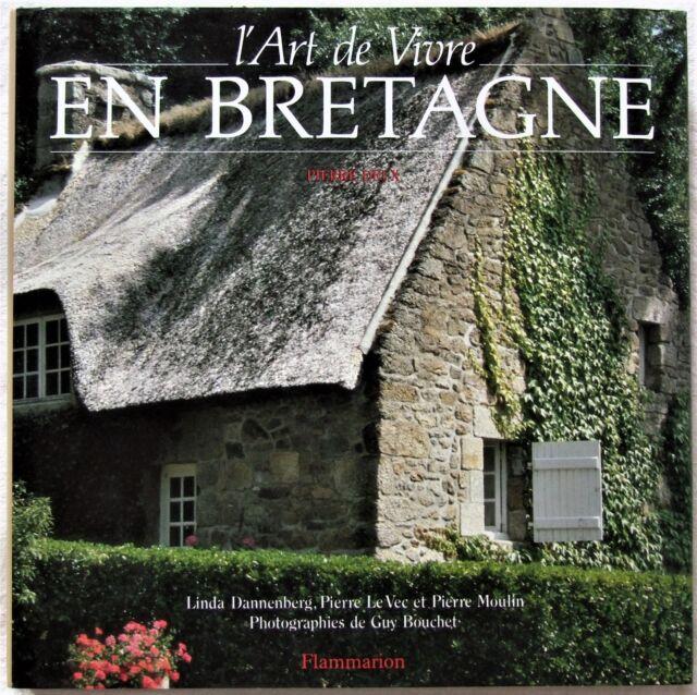 L. DANNENBERG & PIERRE DEUX - L'art de vivre en Bretagne (1990 - Photographies)