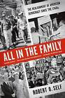 All in the Family by Robert O. Self (Paperback, 2013)