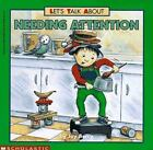 Let's Talk about: Let's Talk about Needing Attention by Joy Wilt Berry (1996, Paperback)