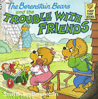 The Berenstain Bears and the Trouble with Friends by Stan And Jan Berenstain Berenstain (Hardback, 1987)