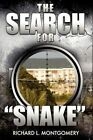 The Search for Snake by Richard L Montgomery (Paperback / softback, 2011)
