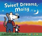 Sweet Dreams, Maisy by Lucy Cousins (Board book, 2008)