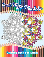 Great Mystic Mandala Coloring Book For Adults (beautiful Patterns & Designs Adul
