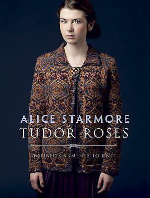 Tudor Roses by Alice Starmore (2017, Paperback)
