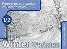 Die Winter-Werkstatt Klasse 1/2 von Bernadette Frechen und Stefanie Schössler (2009, Kunststoffeinband)