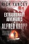 The Extraordinary Adventures of Alfred Kropp by Rick Yancey 9781619639164