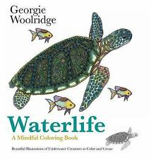 Under Water : A Mindful Coloring Book Containing Astounding Illustrations from Beneath the Waves by Georgie Woolridge (2016, Paperback)