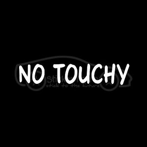 NO-TOUCHY-Vinyl-car-Decal-sticker-funny-joke-hands-off-nice-ride-store-decor