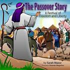 The Passover Story: A Festival of Freedom and Liberty by Sarah Mazor (Paperback / softback, 2014)