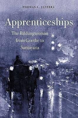 Apprenticeships: The Bildungsroman from Goethe to Santayana by Jeffers, Thomas