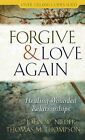 Forgive and Love Again: Healing Wounded Relationships by Thomas M. Thompson, John W. Nieder (Paperback, 2010)