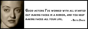 Wall-Quote-Bette-Davis-Good-actors-I-039-ve-worked-with-all-started-out-making