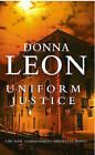 Uniform Justice: (Brunetti) by Donna Leon (Paperback, 2004)