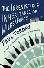 The Irresistible Inheritance of Wilberforce: A Novel in Four Vintages by Paul Torday (Hardback, 2008)