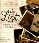 The Lost: A Search for Six of Six Million by Lecturer in the Department of Classics Daniel Mendelsohn (CD-Audio, 2016)