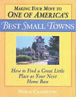 Making Your Move to One of America's Best Small Towns: How to Find a Great Little Place as Your Next Home Base by Norman Crampton (Paperback, 2002)