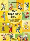 Das Ballspiele-Buch von Johanna Friedl (2015, Taschenbuch)