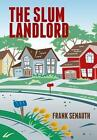 The Slum Landlord by Frank Senauth Book Hardback