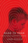 Made to Hear: Cochlear Implants and Raising Deaf Children by Laura Mauldin (Paperback, 2016)