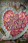 Some Enchanted Murder by Linda S Reilly (Paperback / softback, 2013)
