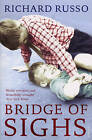 Bridge of Sighs by Richard Russo (Paperback, 2008)