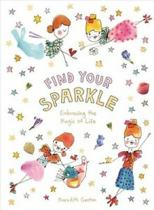 Find-Your-Sparkle-Embracing-the-magic-of-life-by-Meredith-Gaston-9781743795507