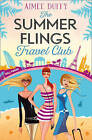 The Summer Flings Travel: A Fun, Flirty and Hilarious Beach Read by Aimee Duffy (Paperback, 2016)