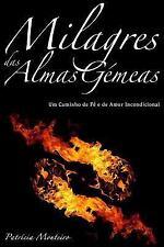 Milagres das Almas Gémeas : Um Caminho de Fé e Amor Incondicional by Patrícia...