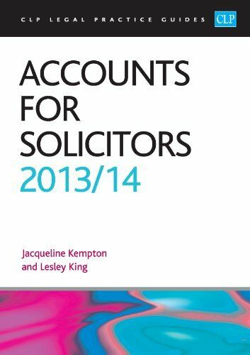 Accounts for Solicitors 2013/2014 (CLP Legal Practice Guides),Professor Lesley