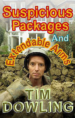 Suspicious Packages and Extendable Arms by Tim Dowling, Good Book (Paperback) Fa