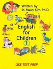English for Children 1: Basic Level English as Second Language (ESL) English as Foreign Language (Efl) Text Book by In-Hwan Kim (Paperback / softback, 2014)