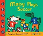 Maisy: Maisy Plays Soccer by Lucy Cousins (2014, Paperback)