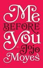 Me Before You by Jojo Moyes (Hardback, 2013)