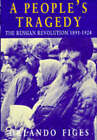 A People's Tragedy: Russian Revolution, 1891-1924 by Orlando Figes (Hardback, 1996)