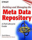 Building and Managing the Meta Data Repository: A Full Life-cycle Guide by David Marco (Paperback, 2000)