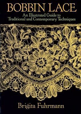 Bobbin Lace: An Illustrated Guide to Traditional and Contemporary Techniques (Pa
