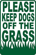 """PLEASE KEEP DOGS OFF THE GRASS SIGN 9""X12"""
