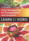 Color Management for Photographers and Designers: Learn by Video by Conrad Chavez (DVD-ROM, 2014)