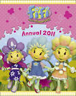 Fifi and the Flowertots Annual: 2011 by HarperCollins Publishers (Hardback, 2010)