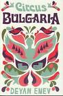 Circus Bulgaria by Deyan Enev (Paperback, 2010)