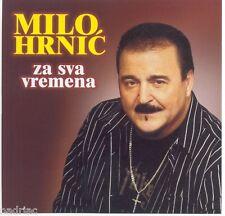 MILO HRNIC CD Za sva vremena Album 2008 Postelja Mega Hit Dobri ljudi More Adria