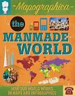 The Manmade World: How Our World Works in Maps and Infographics by Ed Simkins, Jon Richards (Hardback, 2015)