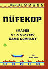 Nufekop: Images of a Classic Game Company by Scott Elder (Paperback / softback, 2010)